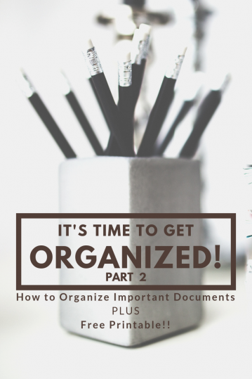 GET ORGANIZED! Part 2: How to Organize Important Documents
