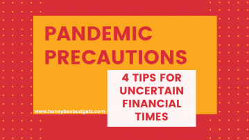 Pandemic Precautions:  4 Tips for Uncertain  Financial Times