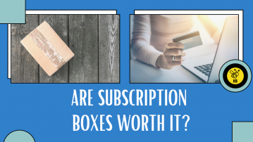 Are Subscription Boxes Worth It?