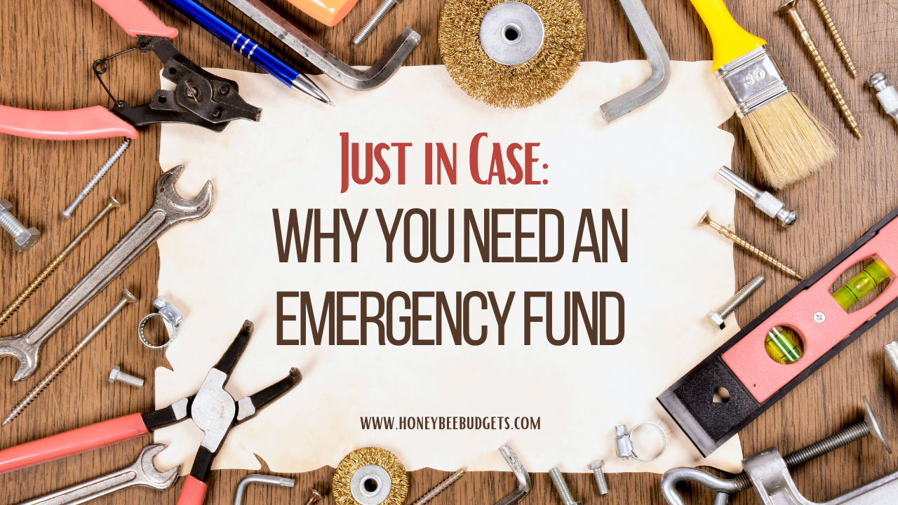 Just in Case: Why You Need an Emergency Fund