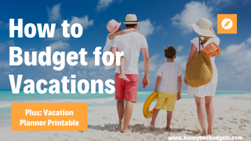 How to Budget for Vacations  Plus: Vacation Planner Printable